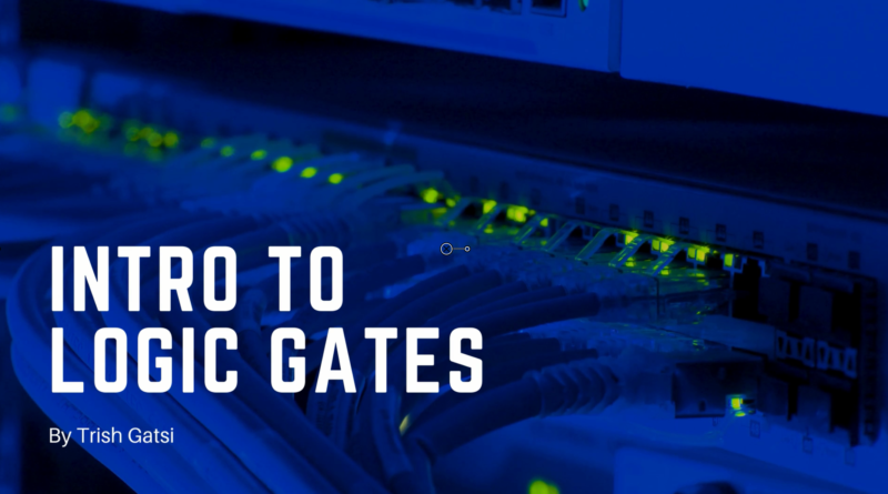 Intro to Logic Gates